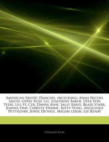 American Erotic Dancers, Including: Anna Nicole Smith, Gypsy Rose Lee, Josephine Baker, Dita Von Teese, Lili St. Cyr, Danni Ashe, Sally Rand, Blaze St