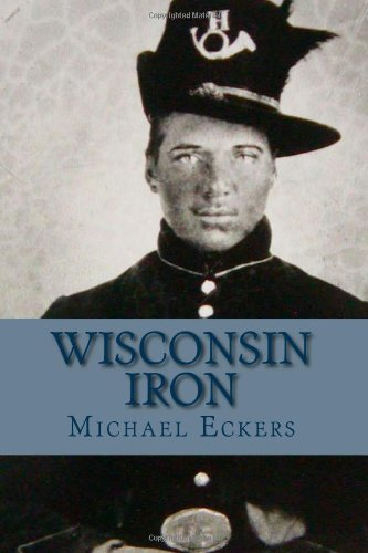 Image of Wisconsin Iron: A Novel of the Civil War
