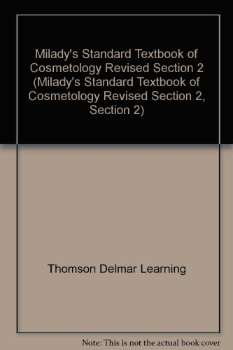 Milady's Standard Textbook of Cosmetology Revised Section 2 (Milady's Standard Textbook of Cosmetology Revised Section 2