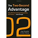 The Two-second Advantage: How We Succeed by Anticipating the Future - Just Enoughby Vivek Ranadive And...