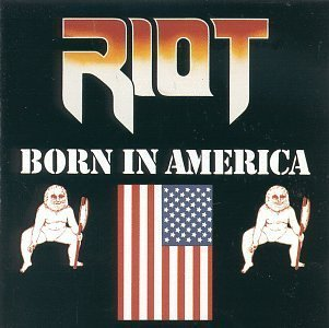 Born in America by Riot (1999) Audio CD