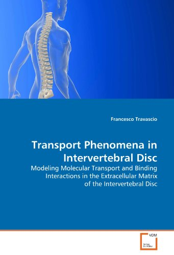 Transport Phenomena in Intervertebral Disc: Modeling Molecular Transport and Binding Interactions in the Extracellular M