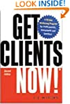 Get Clients Now!(TM): A 28-Day Market...