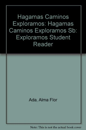 Hagamos Camimos: Exploramos Student Reader (Hagamos caminos) (Spanish Edition), Ada, Alma Flor
