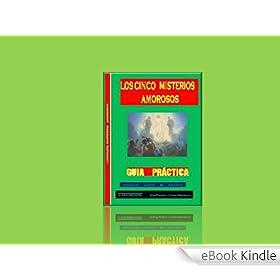 LOS MISTERIOS AMOROSOS DEL ROSARIO (Spanish Edition)