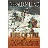 Fire of the Covenant: A Novel of the Willie and Martin Handcart Companies (157008422X) by Lund, Gerald N.