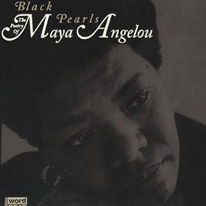 Black Pearls: Poetry of Maya Angelou