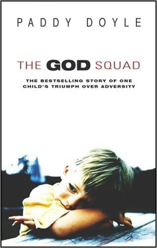 The God Squad: The Bestselling Story of One Child's Triumph Over Adversity written by Paddy Doyle