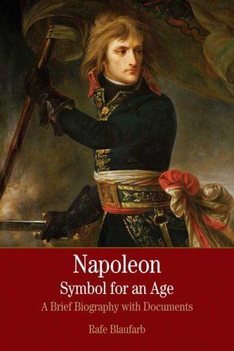 Napoleon: A Symbol for an Age: A Brief History with...