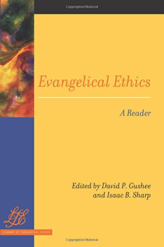Evangelical Ethics: A Reader (Library of Theological Ethics)