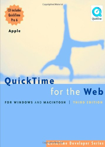 Steven Gulie - QuickTime for the Web, Third Edition: For Windows and Macintosh (QuickTime Developer Series)