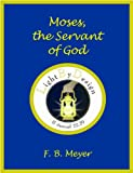 img - for Moses, The Servant Of God book / textbook / text book