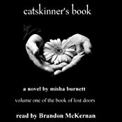 Catskinner's Book: The Book of Lost Doors, Volume 1 | Misha Burnett