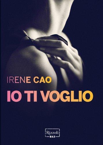 Io ti voglio: La prima trilogia erotica italiana: vol. III