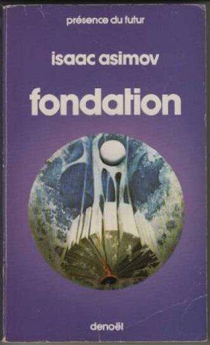 Le cycle de fondation (1) : Fondation