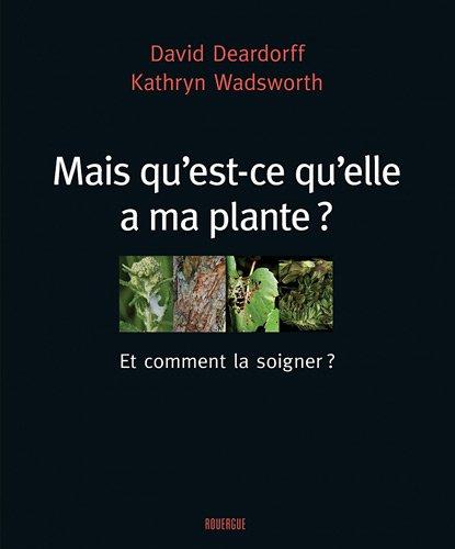 Mais qu'est-ce-qu'elle a ma plante ?