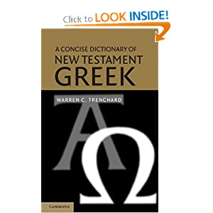A Concise Dictionary of New Testament Greek Warren C. Trenchard