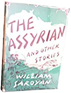 The Assyrian and Other Stories by William…