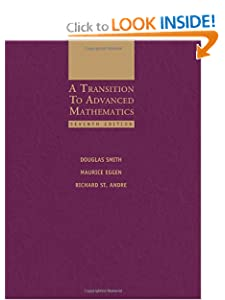 A transition to advanced mathematics Doug Smith, Maurice Eggen, Richard St. Andre
