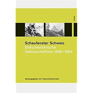 Schaufenster Schweiz: Dokumentarische Gebrauchsfilme 1896-1964