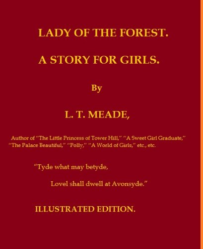 L. T. Meade - The Lady of the Forest by L. T. Meade [Illustrated Edition] (English Edition)