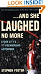 ..And She Laughed No More: Stoke City...
