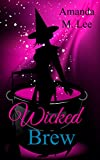 Wicked Brew: A Wicked Witches of the Midwest Short