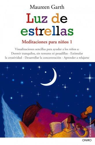 Luz de estrellas: Meditaciones para niños 1 (El Niño y su Mundo)