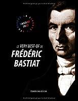 Le very best-of de Frédéric Bastiat