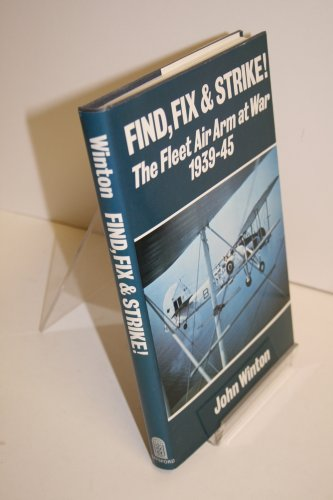 find-fix-and-strike-fleet-air-arm-at-war-1939-45