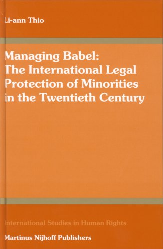 Managing Babel: The International Legal Protection of Minorities in the Twentieth Century (International Studies in Huma