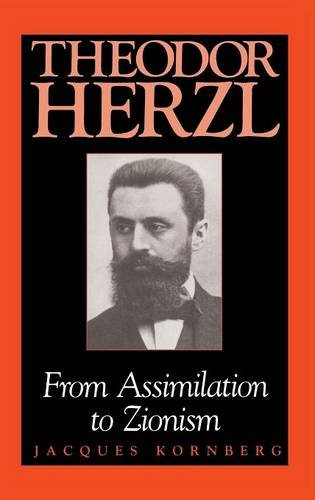 Theodor Herzl: From Assimilation to Zionism (Jewish Literature and Culture) PDF
