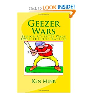 Geezer Wars: Senior Athletes Wage Hilarious Over-The-Hill Battles Ken Mink