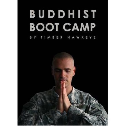 buddhist-boot-camp-by-timber-hawkeye-author-paperback-on-may-2012