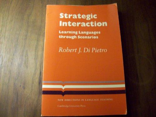 Strategic Interaction: Learning Languages through Scenarios (Cambridge Language Teaching Library)