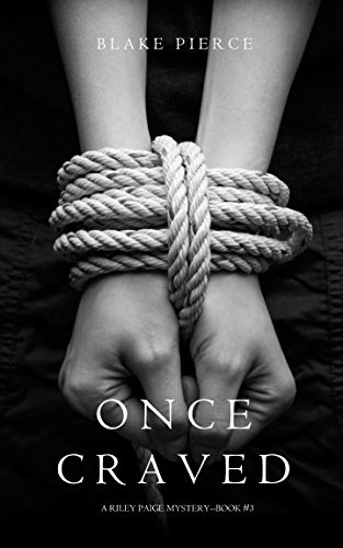 Once Craved (a Riley Paige Mystery-Book #3) [Pierce, Blake] (Tapa Blanda)