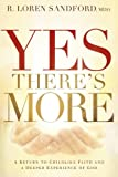 img - for Yes, There's More: A Return to Childlike Faith and a Deeper Experience of God book / textbook / text book