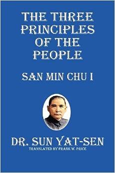 The Three Principles of the People - San Min Chu I: Sun