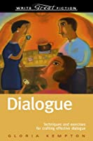 Dialogue: Techniques and Exercises for Crafting Effective Dialogue (Write Great Fiction)