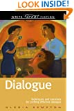 Dialogue: Techniques and Exercises for Crafting Effective Dialogue (Write Great Fiction Series)