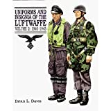 Uniforms and Insignia of the Luftwaffe, 1940-1945 (Uniforms and Insignia of the Luftwaffe, Vol 2) (1854091077) by Davis, Brian L.