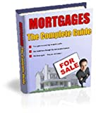 Mortgages: The Complete Guide