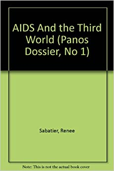 AIDS And the Third World (Panos Dossier, No 1): Renee