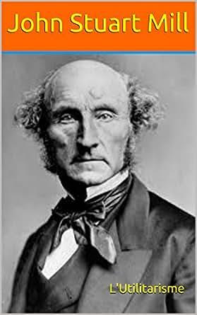 Utilitarisme (French Edition), John Stuart Mill - Amazon.com