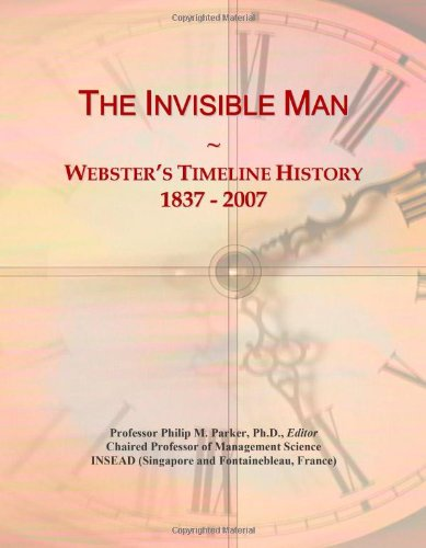The Invisible Man: Webster's Timeline History, 1837 - 2007