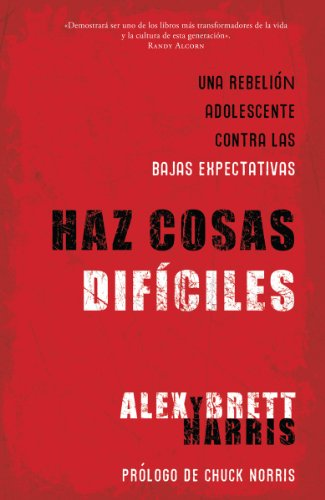 Haz cosas difíciles / Do Hard Things (Spanish Edition)