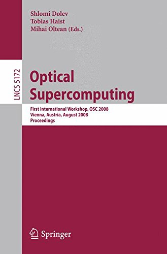 Optical SuperComputing: First International Workshop, OSC 2008, Vienna, Austria, August 26, 2008, Proceedings (Lecture N