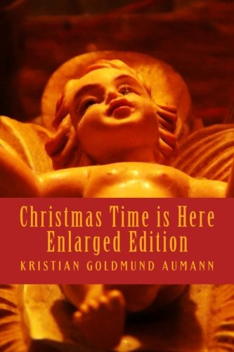 Christmas Time is Here; Enlarged Edition 2012: 80 Healing Poems about Christmas (Volume 2)