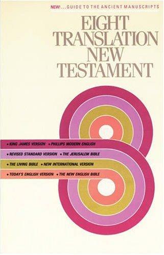 Eight Translation New Testament (Eight Translation NT: TLB)