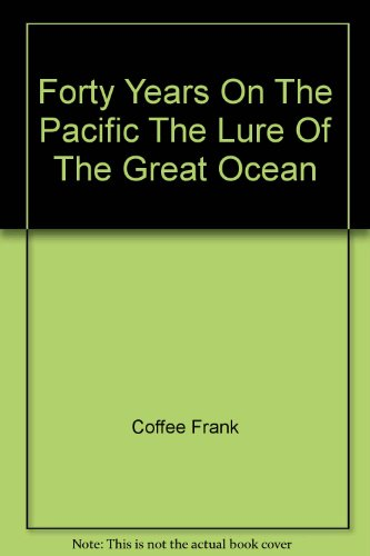 forty-years-on-the-pacific-the-lure-of-the-great-ocean